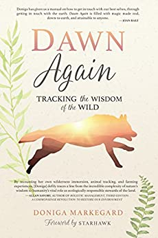 Dawn Again: Tracking the Wisdom of the Wild by [Markegard, Doniga]