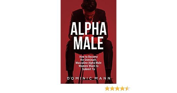 wie man ein dominantes Alpha-Männchen ist