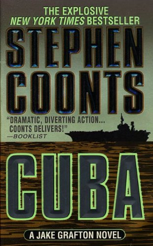 Cuba A Jake Grafton Novel Series Book 7 By Coonts