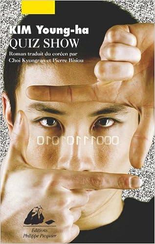 Amazon.fr - Quiz show - Kim, Young-Ha, Choi, Kyungran, Bisiou, Pierre -  Livres