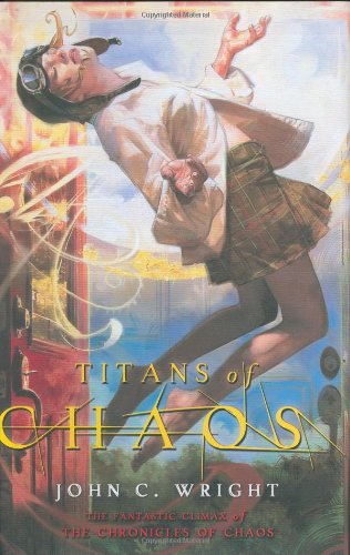 Titans of Chaos (The Chronicles of Chaos), Wright, John C.
