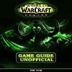 World of Warcraft Legion Unofficial Game Guide |  The Yuw