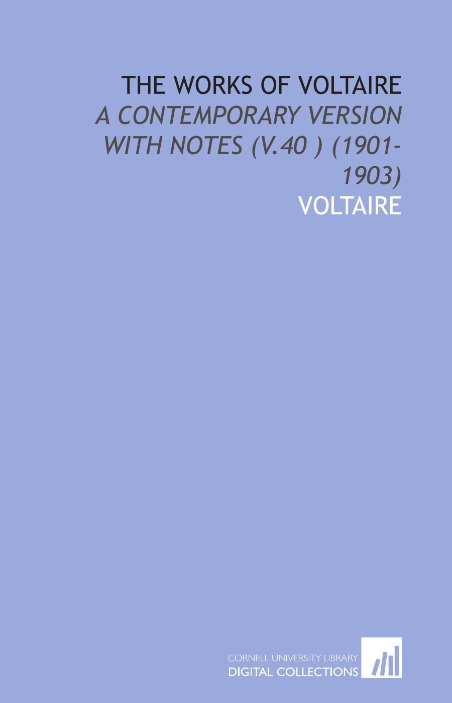 The Works of Voltaire: A Contemporary Version With Notes (V.40 ) (1901-1903) Text fb2 ebook