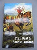 Trail Dust and Saddle Leather, Jo Mora, 0803281455