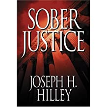 Sober Justice (Mike Connolly Mystery Series #1) by Joe Hilley (2004-01-01)
