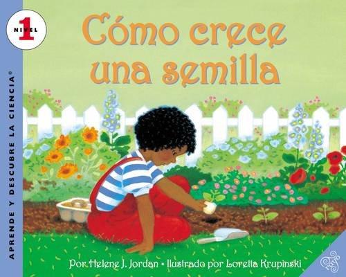 Como crece una semilla (Let's-Read-and-Find-Out Science 1) (Spanish Edition)