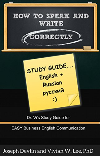 How to Speak and Write Correctly: Study Guide (Translated) in English and Russian: Dr. Vi's Study Guide for Easy Business English Communication (English Edition)