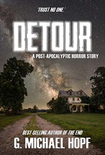 Detour: A Post-Apocalyptic Horror Story by [Hopf, G. Michael]