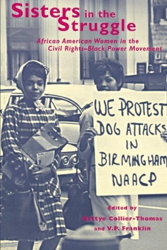 Search : Sisters in the Struggle : African-American Women in the Civil Rights-Black Power Movement