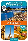 Un Grand Week-End à Paris 2017 par Guide Un Grand Week-end