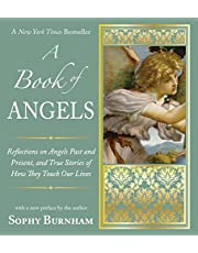 A Book of Angels: Reflections on Angels Past and Present, and True Stories of How They Touch Our Lives