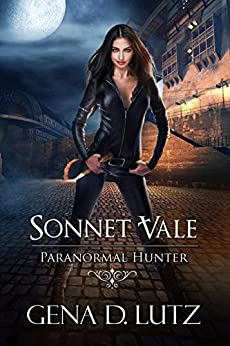 Sonnet Vale (Paranormal Hunter Book 1) by [Lutz, Gena D.]