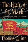 The Lion of St. Mark (The Venetians, Book 1) by Thomas Quinn front cover