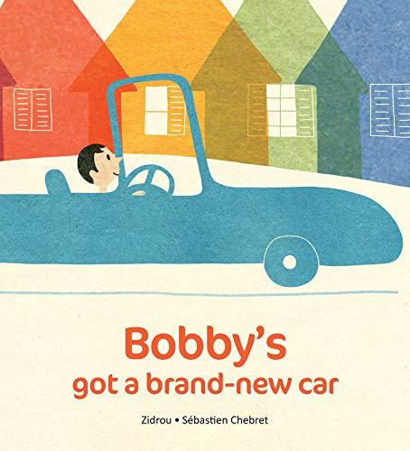 Bobby's Got A Brand New Car por Zidrou,Sebastien Chebret
