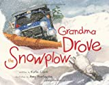 Grandma Drove the Snowplow, Katie Clark, 0892728515