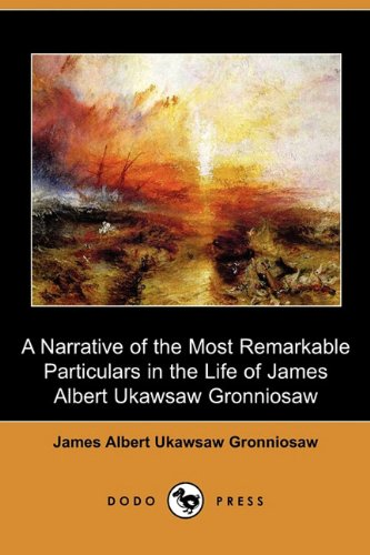 Download A Narrative of the Most Remarkable Particulars in the Life of James Albert Ukawsaw Gronniosaw (Dodo Press) ePub fb2 book