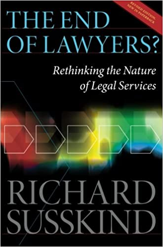 The End Of Lawyers?, Richard Susskind | Bibliophilia: read more books! (Recommended reading)