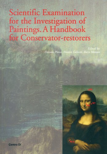 Scientific examination for the investigation of paintings. A handbook for conservator-restorers por D. Pinna,M. Galeotti,A. Mazzeo,A. Missiroli