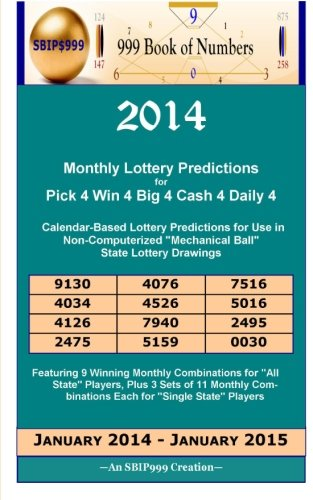"2014 Monthly Lottery Predictions for Pick 4 Win 4 Big 4 Cash 4 Daily 4: Calendar-Based Lottery Predictions for Use in Non-Computerized ""Mechanical Ball"" State Lottery Drawings"