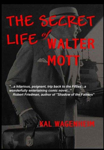 The Secret Life of Walter Mott by [Kal Wagenheim]