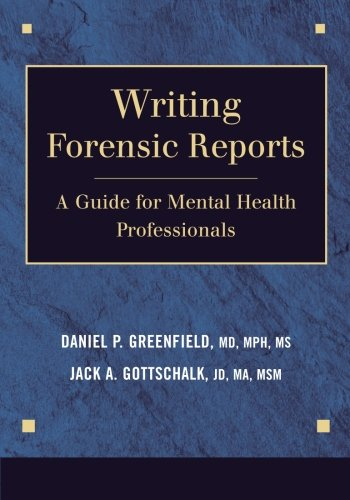 Writing Forensic Reports: A Guide for Mental Health Professionals