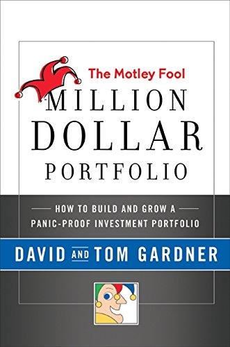 Read Online The Motley Fool Million Dollar Portfolio: How to Build and Grow a Panic-Proof Investment Portfolio pdf epub