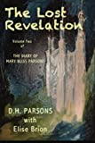 The Lost Revelation: The Diary of Mary Bliss Parsons (Volume 2)