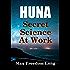 Huna, The Secret Science at Work: The Huna Method as a Way of Life (Huna Study Series Book 4)