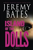 Book cover from Island of the Dolls (Worlds Scariest Places) (Volume 4) by Jeremy Bates