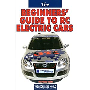 Beginners Guide to RC Electric Cars (The Modelers World Series)