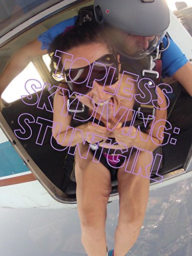 Topless Skydiving: StuntGirl
