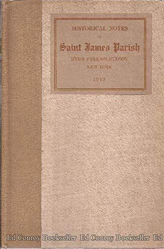 Historical Notes of Saint James Parish Hyde Park-On-Hudson New York