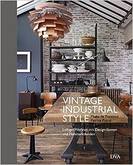 Vintage Industrial Style: Loftiges Wohnen mit Design-Ikonen und ...