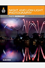 Night and Low-Light Photography Photo Workshop Kindle Edition
