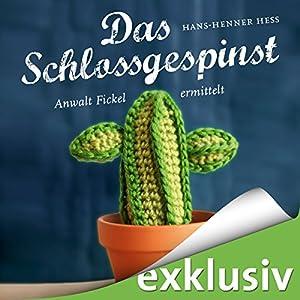 Das Schlossgespinst: Anwalt Fickel ermittelt (Anwalt Fickel 3) Hörbuch