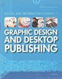 Graphic Design and Desktop Publishing, Joan Oleck, 1448805937
