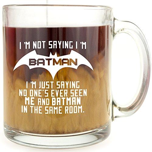 I'm Not Saying I'm Batman - Glass Coffee Mug