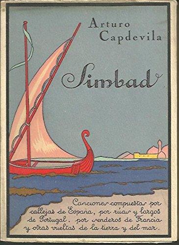 Simbad : canciones compuestas por callejas de España, por rúas y largos de Portugal, por senderos de Francia y otras vueltas de la tierra y del mar.: Amazon.es: Capdevila, Arturo -: Libros
