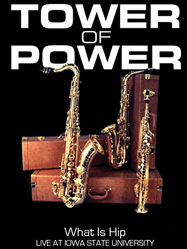 Tower Of Power - What Is Hip: Live At Iowa State University (University Tower)