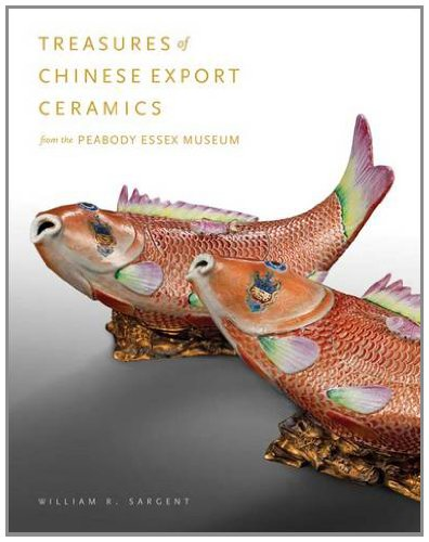 Treasures of Chinese Export Ceramics: From the Peabody Essex - Old Export Chinese