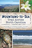 The Mountains-To-Sea Trail Across North Carolina, Danny Bernstein, 1609497201