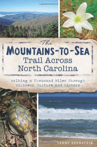 - The Mountains-to-Sea Trail Across North Carolina: Walking a Thousand Miles through Wildness, Culture and History (Natural History)