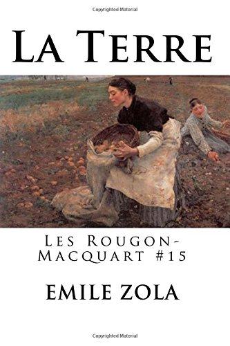 La Terre: Les Rougon-Macquart #15 (French Edition) ebook