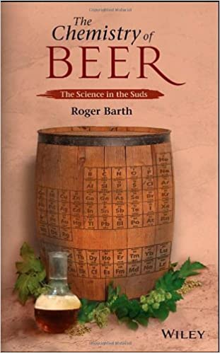 The Chemistry of Beer: The Science in the Suds by Barth, Roger (2014)