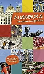 Augsburg - entdecken und genießen: Der Stadtführer mit vielen Bildern & 5 Spaziergängen