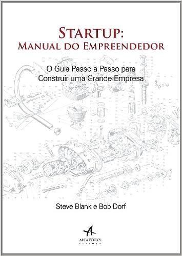 Startup manual do empreendedor steve blank e bob dorf r$ 79,90.