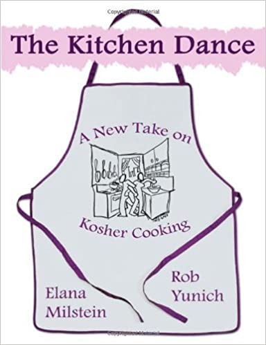The Kitchen Dance: A New Take on Kosher Cooking by Rob Yunich (2009-12-15)