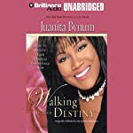 Walking in Your Destiny: How to Receive Your Spiritual Inheritance Now | Juanita Bynum
