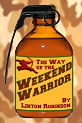 The Way Of The WEEKEND WARRIOR