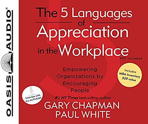 the 5 languages of appreciation in the workplace library edition empowering organizations by encouraging people